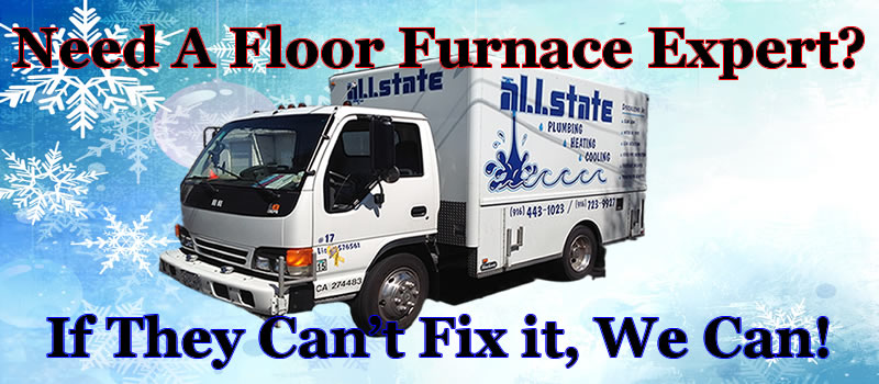Floor Furnace experts All State Plumbing, Heating and Air conditioning